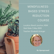 8-Week Mindfulness Based Stress Reduction Course in Bondi Junction starting 5 May 2020