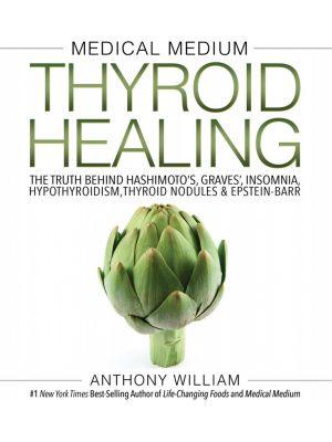 BOOK Medical Medium Thyroid Healing By Anthony William