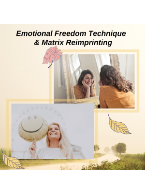 Emotional Freedom Technique & Matrix Reimprinting (Online or in clinic)