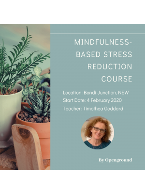8-Week Mindfulness Based Stress Reduction Course in Bondi Junction with Timothea in Feb 2020