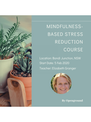 8-Week Mindfulness Based Stress Reduction Course in Bondi Junction with Elizabeth in Feb 2020