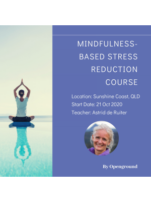 Mindfulness Based Stress Reduction Course in Sunshine Coast, QLD- October 2020