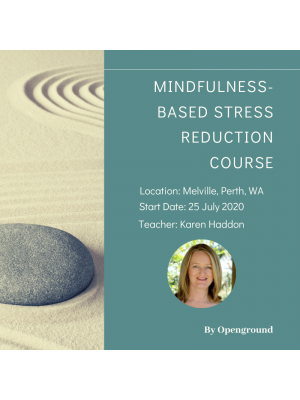 Mindfulness Based Stress Reduction Course in Perth -  July 2020