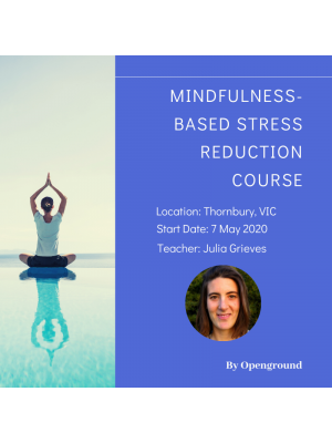 Mindfulness Based Stress Reduction Course in Thornbury - May 2020
