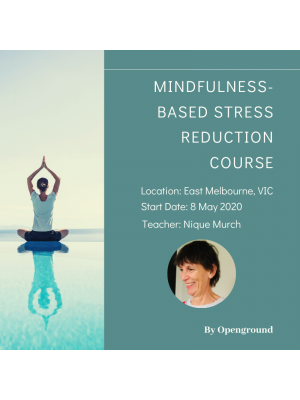 Mindfulness Based Stress Reduction Course in East Melbourne - May 2020